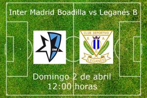 Inter madrid Boadilla vs Leganés B