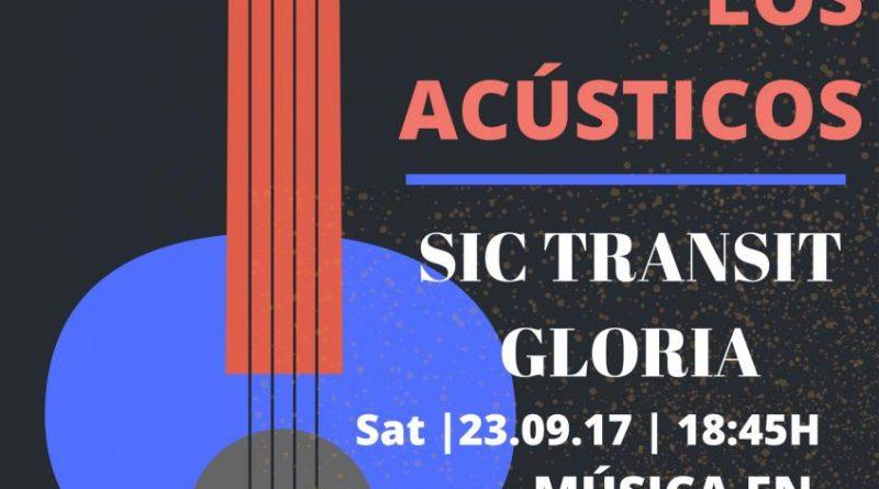 Los acústicos septiembre 2017. Sic Transit Gloria